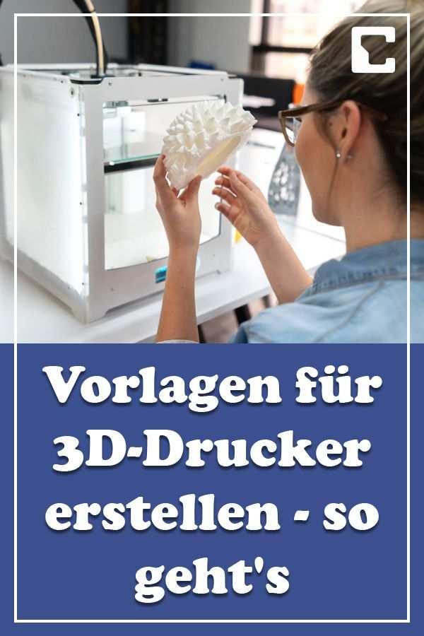 Vorlagen Fur 3d Drucker Erstellen So Geht S In 2020 3d Drucker