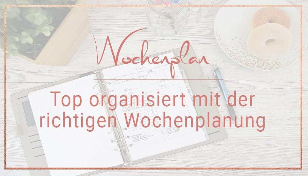 Top Organisiert Mit Wochenplan Das Kann Jeder Wochen Planer