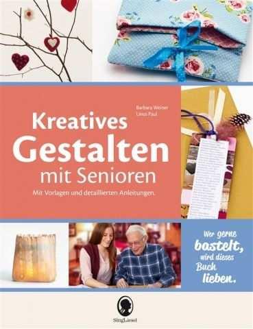 Kreatives Gestalten Mit Senioren Bastelfrau Kreatives