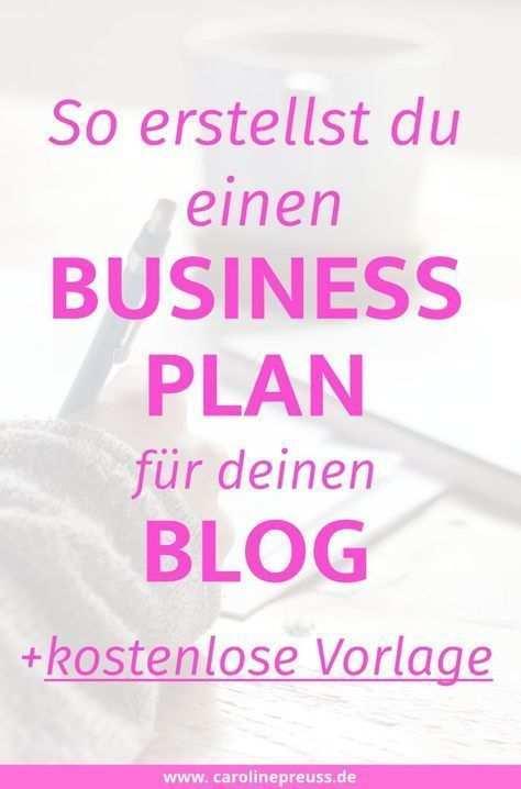 Einen Businessplan Fur Deinen Blog Erstellen Kostenlose Vorlage