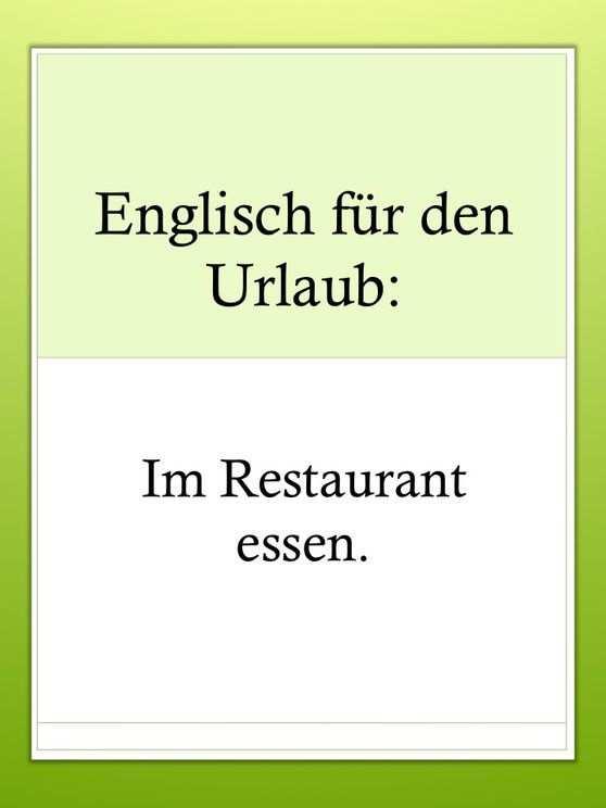 Urlaubsenglisch Im Restaurant Essen Englisch Lernen Englisch Auffrischen Und Englisch Vokabeln Lernen