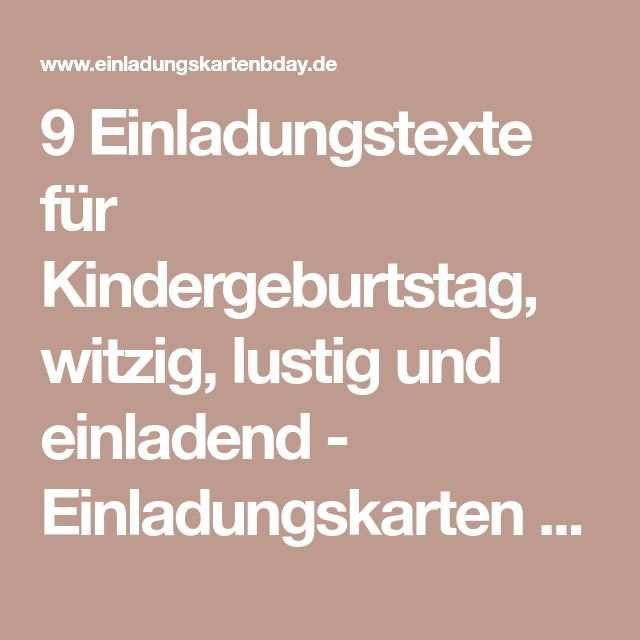 9 Einladungstexte Fur Kindergeburtstag Witzig Lustig Und