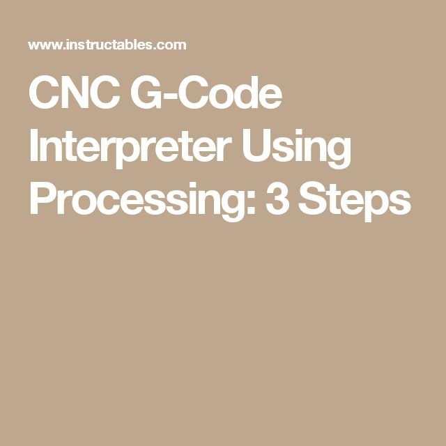 Cnc G Code Interpreter Using Processing Coding Cnc Diy Cnc