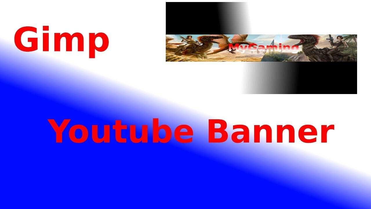 Youtube Banner Erstellen Gimp German Deutsch Youtube