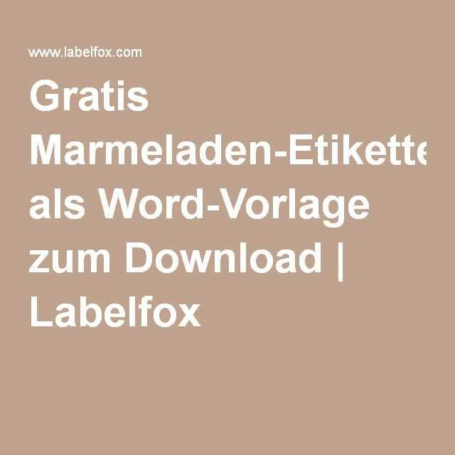 Gratis Marmeladen Etiketten Als Word Vorlage Zum Download Marmeladen Etikett Etiketten Etiketten Vorlagen
