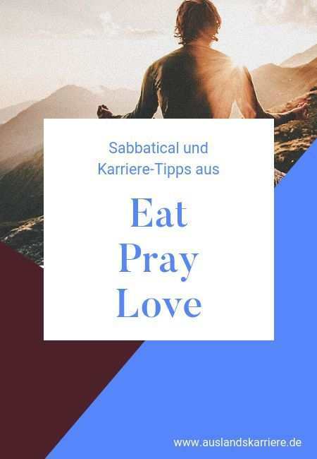 Sabbatical Modelle Finanzierung Eat Pray Love Tipps In 2020