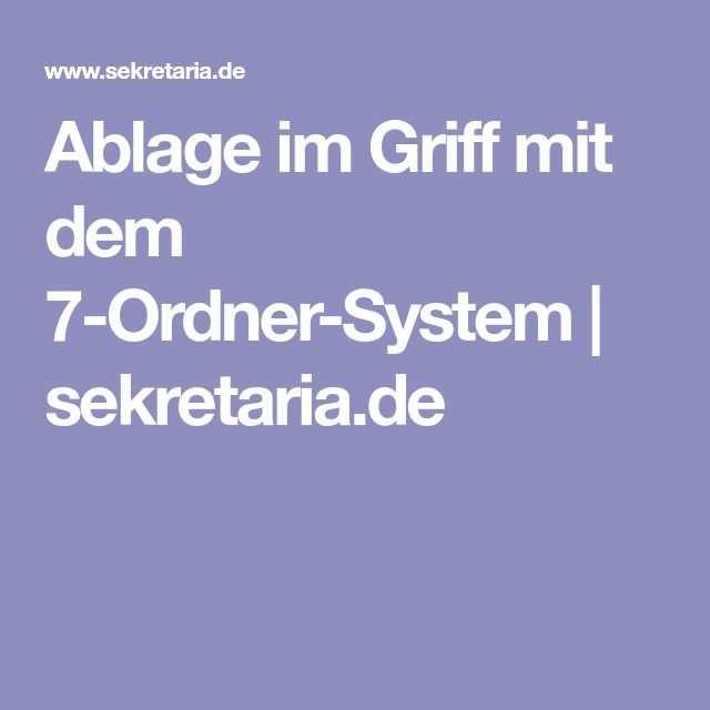 Ablage Im Griff Mit Dem 7 Ordner System Ordner