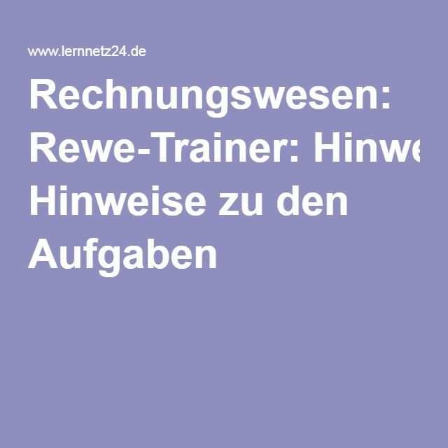 Rechnungswesen Rewe Trainer Hinweise Zu Den Aufgaben