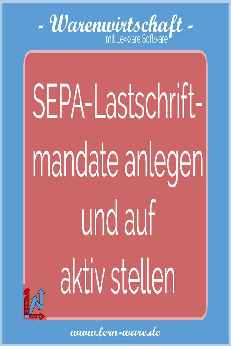 Lexware Warenwirtschaft Sepa Lastschriftmandate Anlegen Und Auf
